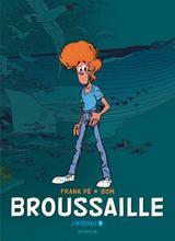 BROUSSAILLE T1: INTEGRALE