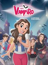 CHICA VAMPIRO T2: LE SPECTACLE D'HALLOWEEN