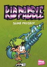 KID PADDLE - POCHE T3: SLIME PROJECT