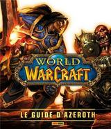 WORLD OF WARCRAFT: LE GUIDE D'AZEROTH