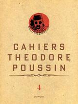 THEODORE POUSSIN - CAHIERS T4