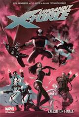 UNCANNY X-FORCE T4: EXECUTION FINALE