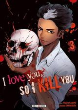 I LOVE YOU SO I KILL YOU T3