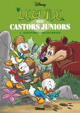 LE GUIDE DES CASTORS JUNIORS T1: AVENTURES & DECOUVERTES