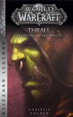 WORLD OF WARCRAFT: THRALL