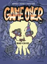 GAME OVER T18: BAD CAVE