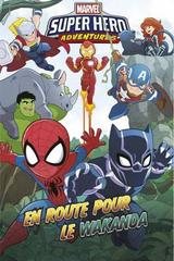 MARVEL SUPER HERO ADVENTURES: EN ROUTE POUR LE WAKANDA
