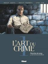 L'ART DU CRIME T1: PLANCHES DE SANG